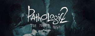 Pathologic 2: Marble Nest