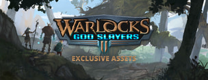 Warlocks 2: God Slayers Exclusive Assets
